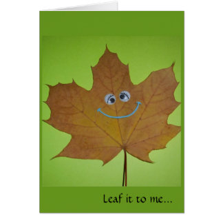 Leaf it to me, belated b-day greeting card