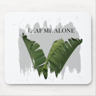 LEAF ME ALONE MOUSE PAD