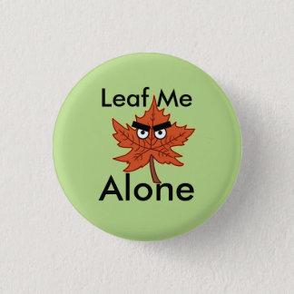 Leaf me alone Pun 3 Cm Round Badge