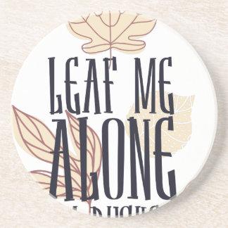 leaf me along i am bushed coaster