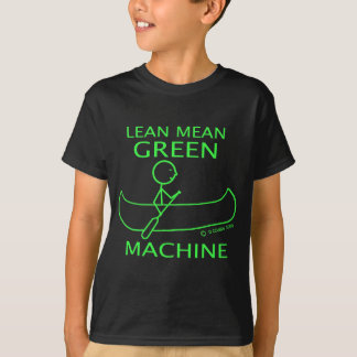 Lean Mean Green Machine Canoe T-Shirt