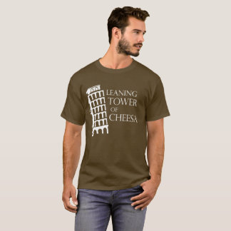 Leaning Tower of Cheesa T-Shirt