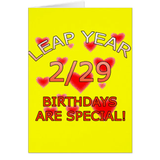 Leap Year Birthdays Are Special! Card