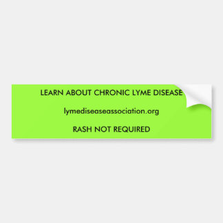 Learn about Chronic Lyme Disease Bumper Sticker