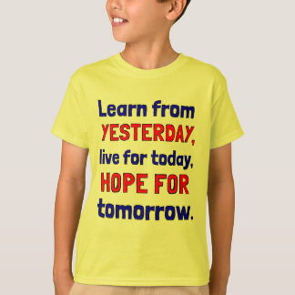 """""""Learn From Yesterday"""" Hanes TAGLESS® T-Shirt"""