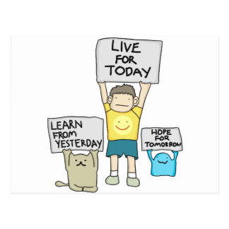 Learn From Yesterday, Live for today, Hope for Tml Postcard