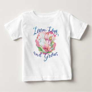 learn laugh grow beautiful flowers, flowers baby T-Shirt