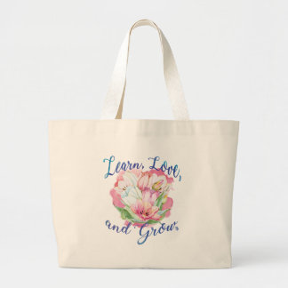 learn laugh grow beautiful flowers, flowers large tote bag