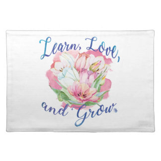 learn laugh grow beautiful flowers, flowers placemat