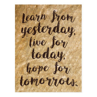 Learn, live and hope - Life quote wisdom Postcard