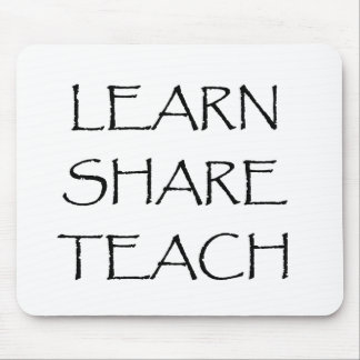 Learn Share Teach Tshirts and Gifts Mouse Pad