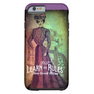 Learn the Rules, Then Break Them Tough iPhone 6 Case