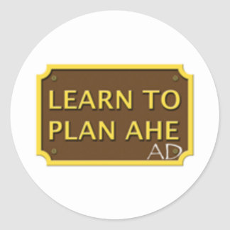 Learn to plan ahead round stickers