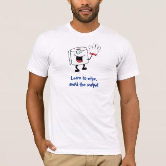 Learn To Wipe, Avoid The Swipe T-Shirt