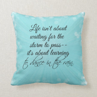 Learning to dance in the Rain Quote Throw Pillow