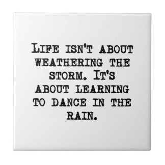 Learning To Dance In The Rain Tile