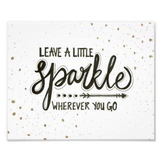 Leave A Little Sparkle Wherever You Go Photo Print