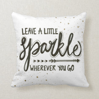 Leave A Little Sparkle Wherever You Go Throw Pillow
