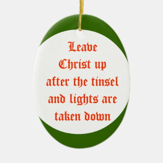 Leave Christ up after the tinseland lights and tin Ceramic Oval Decoration