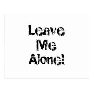 Leave Me Alone. Grungy Font. Black White Custom Postcard