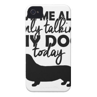 leave me alone, I am talking to my dog today Case-Mate iPhone 4 Case