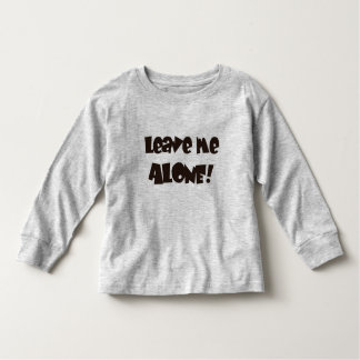 LEAVE ME ALONE T SHIRTS