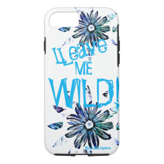 Leave Me Wild - Apple iPhone 7, Tough Phone Case