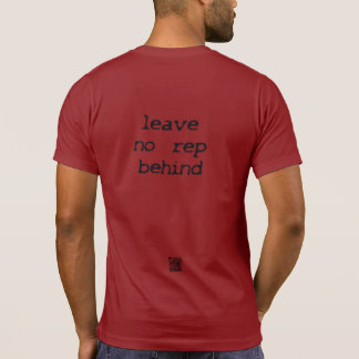 Leave no rep behind T-Shirt