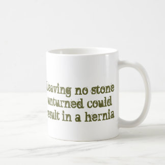 Leave No Stone Unturned Coffee Mug