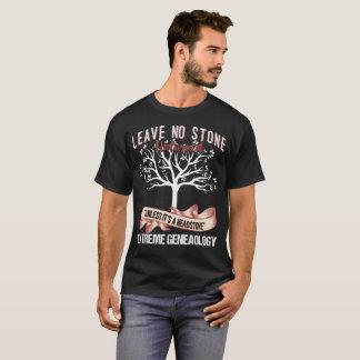 Leave No Stone Unturned Extreme Genealogy T-Shirt