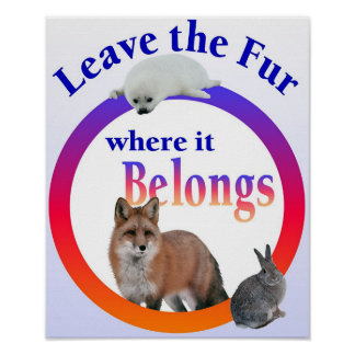 Leave the Fur where it Belongs Poster