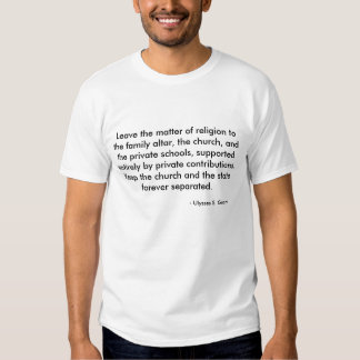 Leave the matter of religion to the family altar.. tshirts