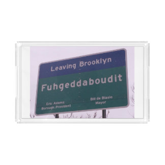 Leaving Brooklyn New York Fuhgeddaboudit Acrylic Tray