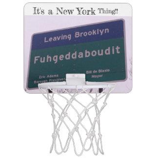 Leaving Brooklyn New York Fuhgeddaboudit Mini Basketball Hoop