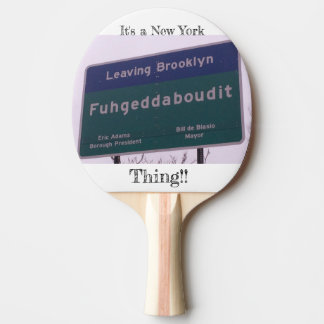 Leaving Brooklyn New York Fuhgeddaboudit Ping Pong Paddle