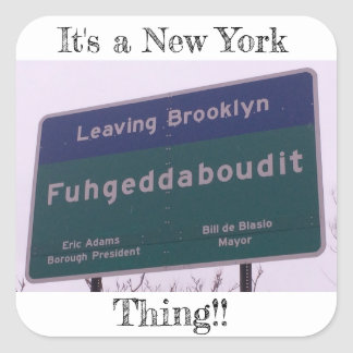Leaving Brooklyn New York Fuhgeddaboudit Square Sticker