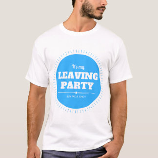 Leaving Party T-Shirt