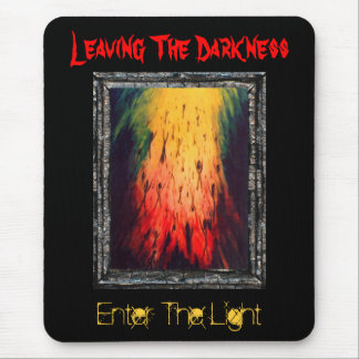 Leaving The Darkness, Enter The Light Mouse Pad