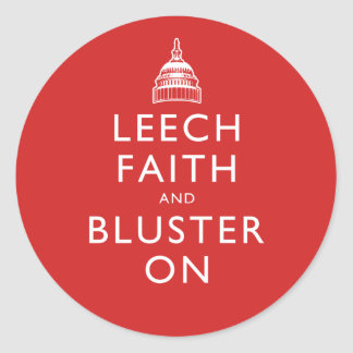 Leech Faith and Bluster On Round Sticker