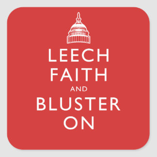 Leech Faith and Bluster On Square Sticker