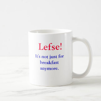 Lefse!  It's not just for breakfast anymore., Coffee Mug