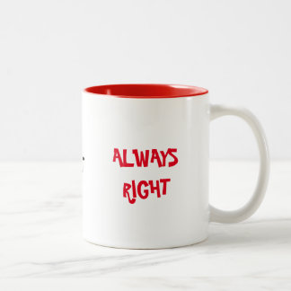 LEFT HANDED BUT ALWAYS RIGHT Two-Tone COFFEE MUG