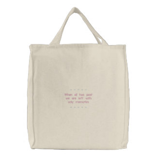 Left with memories embroidered bags