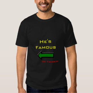 LeftArrow, He's Famous, On Facebook Tee Shirts
