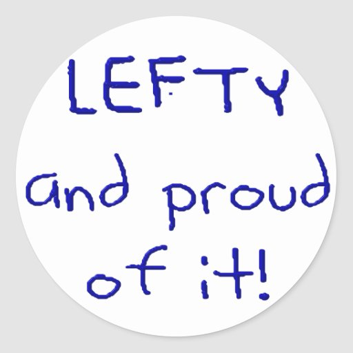 Lefty and Proud of it! In Blue text Sticker