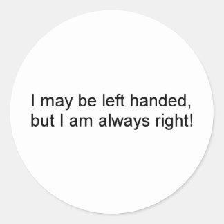 Lefty's are always right round sticker