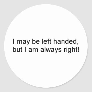 Lefty's are always right round stickers