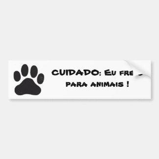 leg, CARE: I brake for animals! Bumper Sticker