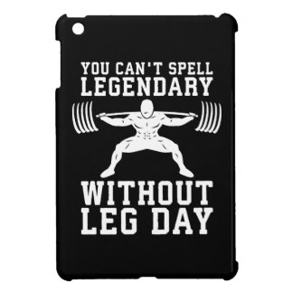 Leg Day - Legendary - Squat - Gym Inspirational Cover For The iPad Mini