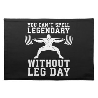Leg Day - Legendary - Squat - Gym Inspirational Placemat